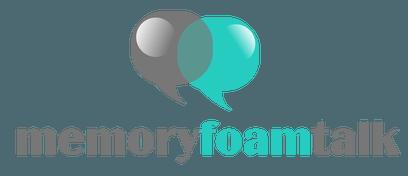 Memory Foam Talk