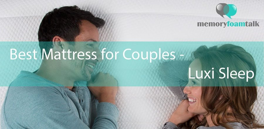 Our Favorite Mattress for Couples – Luxi!