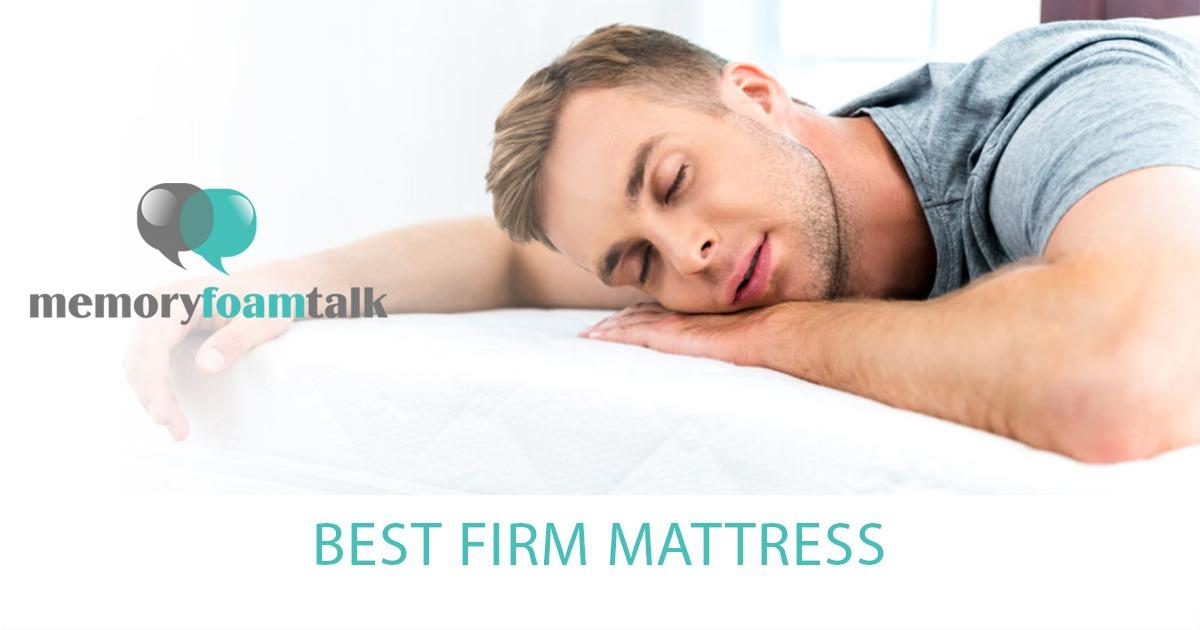 Best Firm Mattress Top 3 Firm Mattress Reviews 2019