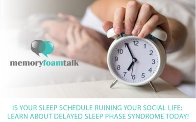 Is Your Sleep Schedule Ruining Your Social Life: Learn about Delayed Sleep Phase Syndrome Today!