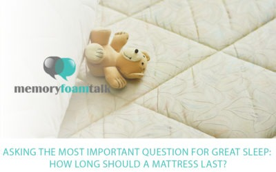 Asking the Most Important Question for Great Sleep: How Long Should a Mattress Last?