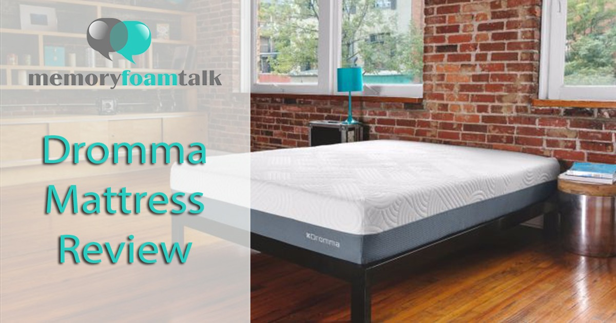 Dromma Mattress Review Dromma Mattress Memory Foam Talk