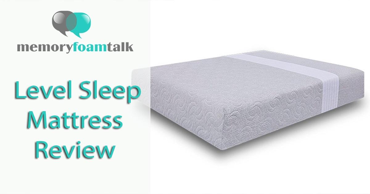 Level Sleep Mattress Review 2019 Level Sleep
