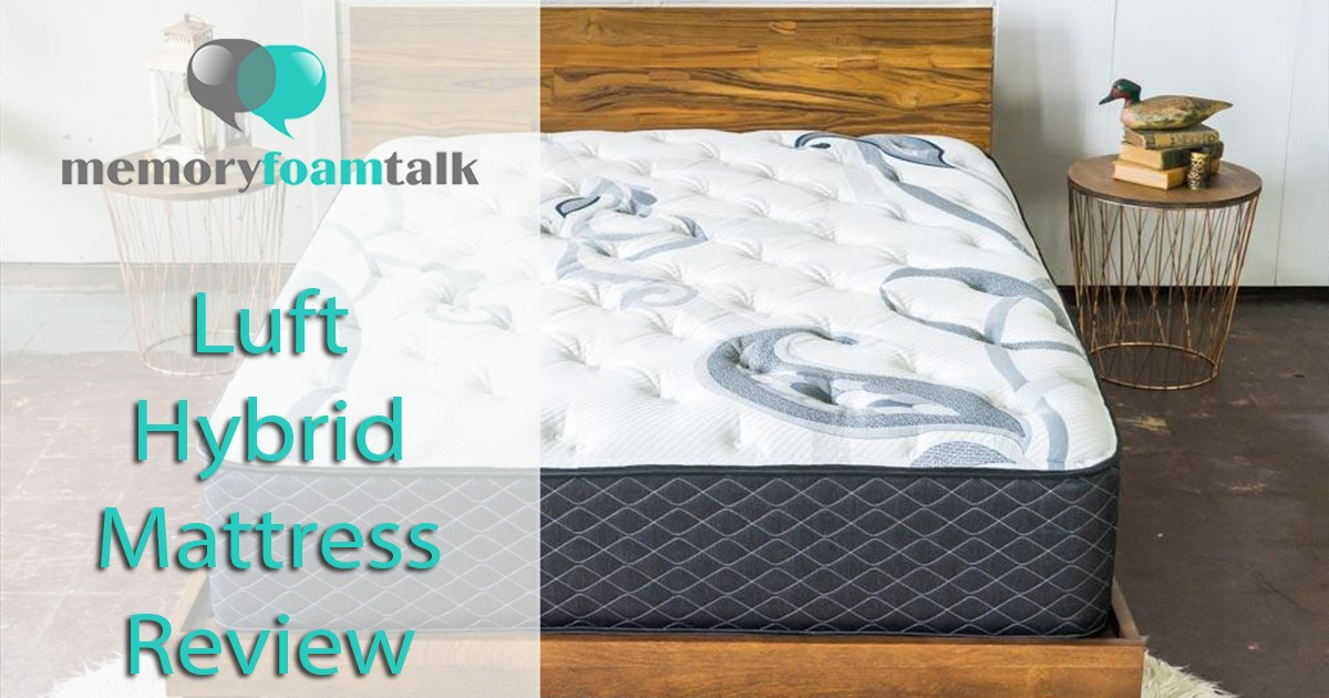 Luft Hybrid Mattress Review Luft Review Amp Discount Coupon