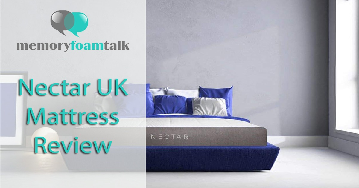 Nectar Uk Mattress Review Nectar Sleep Uk Memory Foam Talk