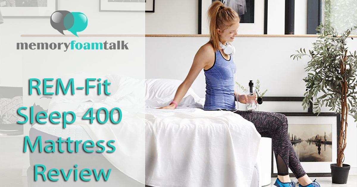 Rem Fit Sleep 400 Mattress Review Memory Foam Talk