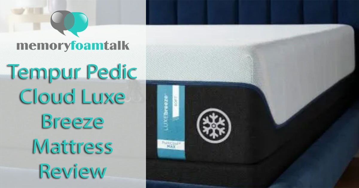 check out 13410 8fdb2 Tempur Pedic Review [2019] - Is the Cloud Luxe Breeze Worth ...