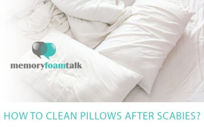 How To Clean Pillows after Scabies?