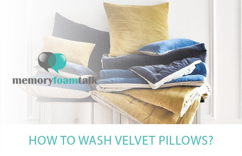 How To Wash Velvet Pillows?