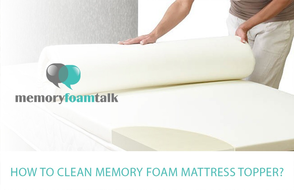 How To Clean Memory Foam Mattress Topper Memory Foam Talk