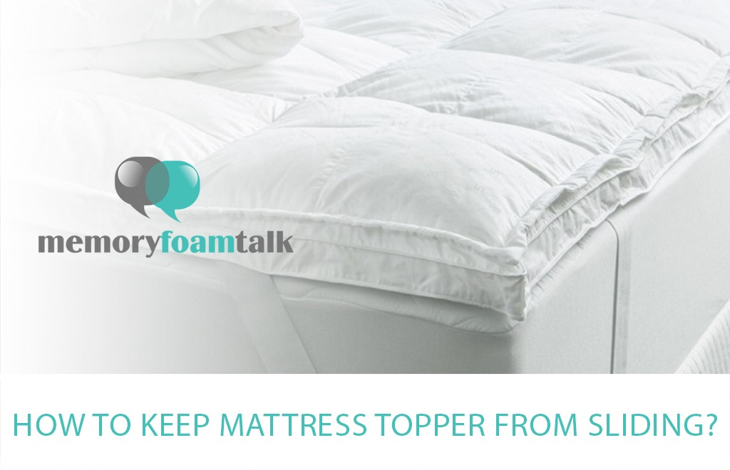 How to Keep Mattress Topper from Sliding?