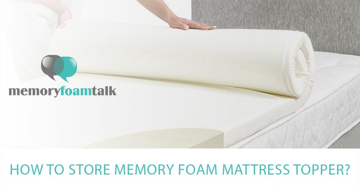 How to Store Memory Foam Mattress Topper? | Memory Foam Talk