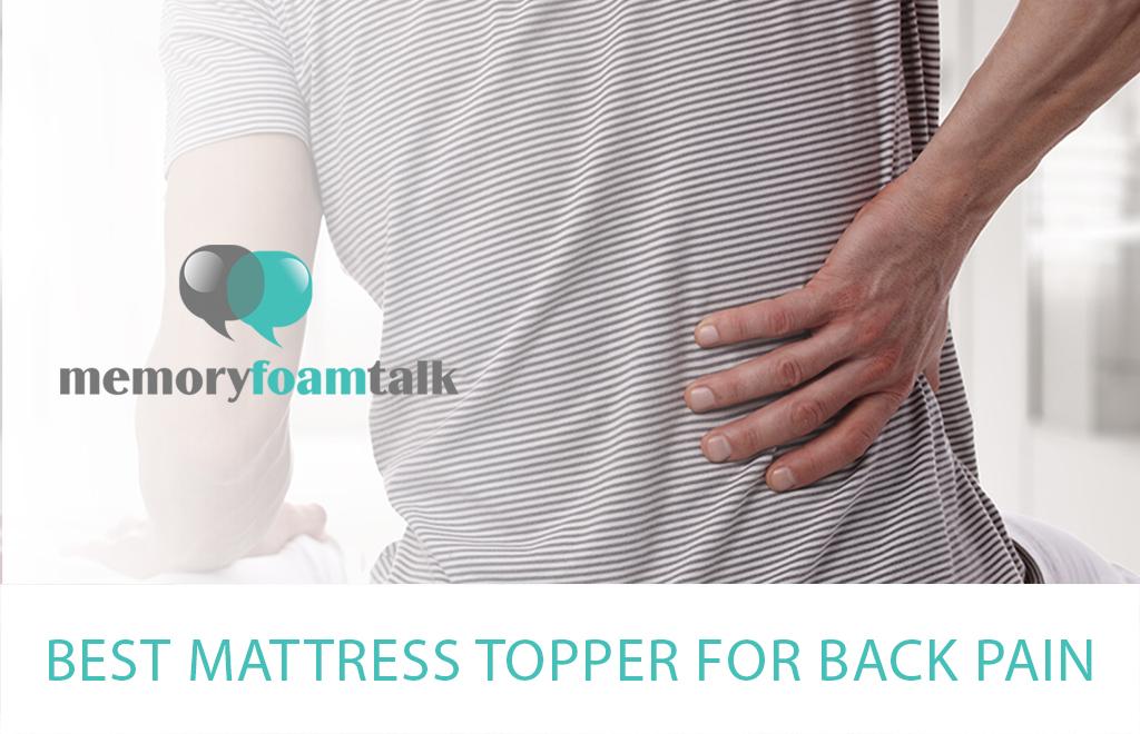 Best Mattress Topper For Back Pain Memory Foam Talk
