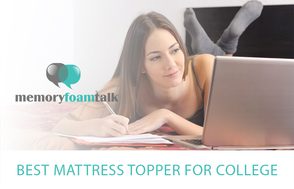 Best Mattress Topper for College 2020