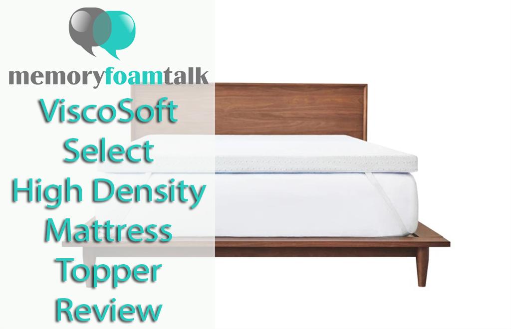 ViscoSoft Select High Density Mattress Topper Review