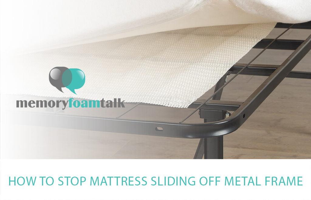 How to Stop Mattress Sliding off Metal Frame