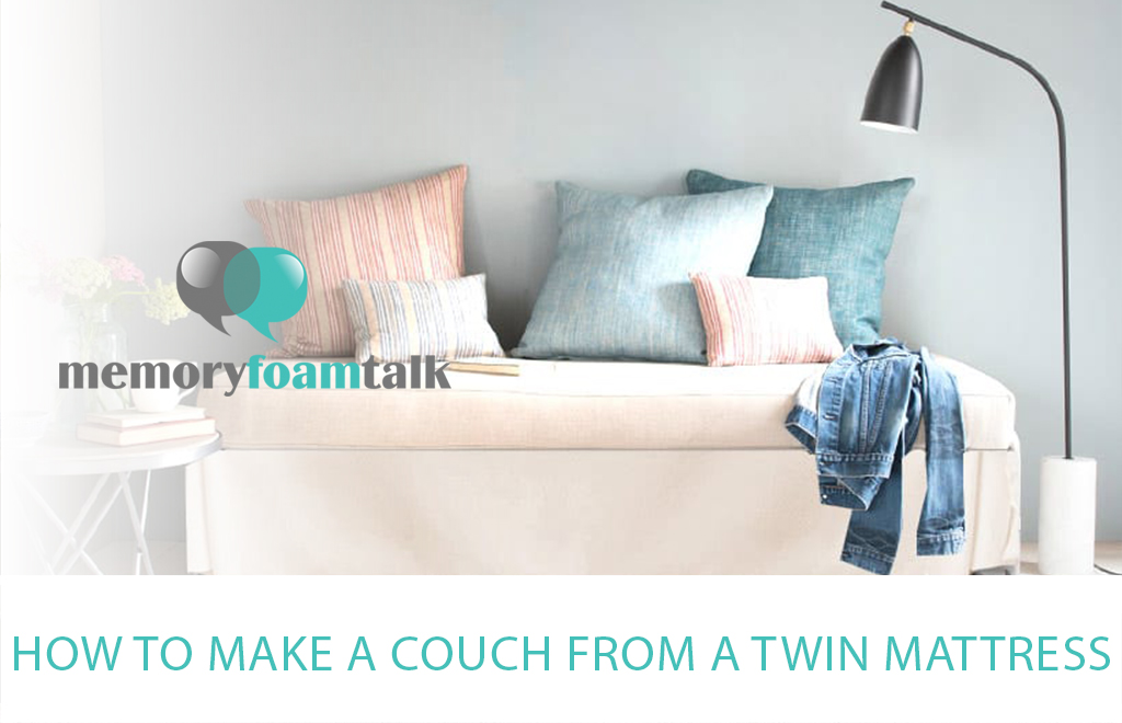 How to Make a Couch from a Twin Mattress