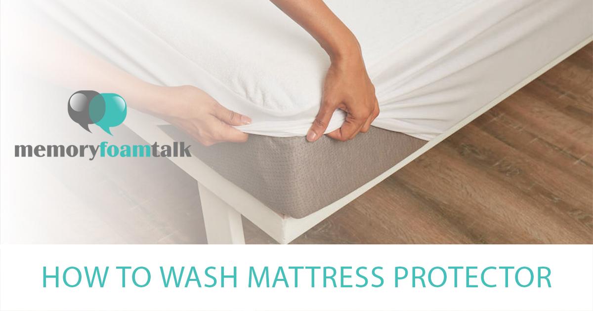 How To Wash Mattress Protector Memory Foam Talk