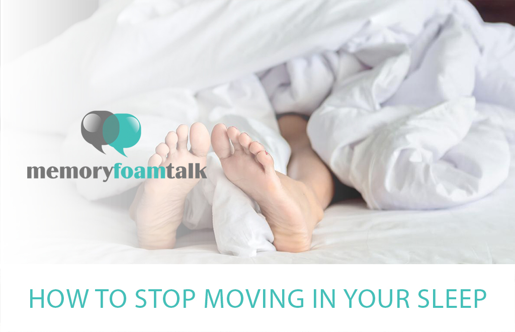 How to Stop Moving in Your Sleep